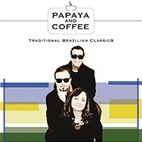"""Traditional Brazilian Classics"" è il primo album del trio italo-brasiliano Papaya and Coffee"