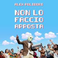 Non lo faccio apposta, il nuovo singolo di Alex Polidori