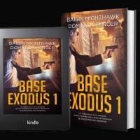 Base Exodus 1. Un nuovo thriller di spionaggio ad alta tensione firmato da Baibin Nighthawk e Dominick Fencer