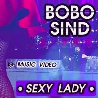 BOBO SIND ritorna con il nuovo video 'Sexy Lady'