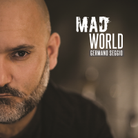 "GERMANO SEGGIO:  ""MAD WORLD""  è la rivisitazone strumentale del celebre brano dei Tears for Fears"