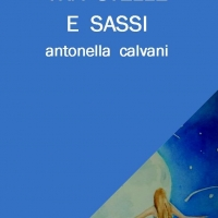 """Edizioni Leucotea in collaborazione con Mora Editrice annuncia l'uscita della nuova raccolta di poesie di Antonella Calvani """"Tra stelle e sassi"""""""