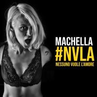 """Machella: """"Nessuno vuole l'amore"""" è il singolo per l'estate"""