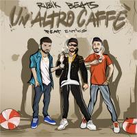 """RUBIK BEATS FT. ENTICS: """"UN ALTRO CAFFÈ"""" in collaborazone con il noto rapper italiano nasce il singolo che tingerà l'estate 2018 di Reggaeton"""