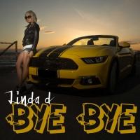 Bye Bye il nuovo singolo di Linda d, in radio dal 29 Giugno