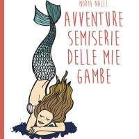 """""""AVVENTURE SEMISERIE DELLE MIE GAMBE"""" DI NORIA NALLI E' IN TUTTE LE LIBRERIE E IN FORMATO EBOOK"""