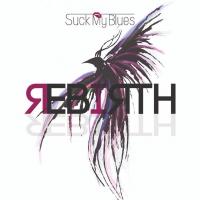 """Esce """"Rebirth"""", il nuovo energico album dei Suck my Blues"""