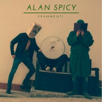Esce FRAMMENTI, EP di debutto degli ALAN SPICY (MarinaStella Label 2018)