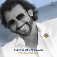 """FRANCO J MARINO: """"TEMPO DI UN BACIO"""" È IL NUOVO SINGOLO IN RADIO E NEI DIGITAL STORE DA VENERDÌ 15 GIUGNO"""