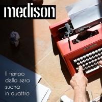 I MEDISON presentano il videoclip del nuovo singolo IL TEMPO DELLA SERA SUONA IN QUATTRO
