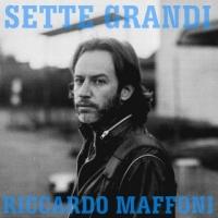 """RICCARDO MAFFONI: """"SETTE GRANDI"""" è il secondo singolo estratto dall'album """"Faccia"""""""