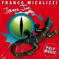 FUNKY ALLIGATOR e IGUANA JOE : Franco Micalizzi, Re indiscusso della Pulp Music