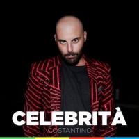 """COSTANTINO """"CELEBRITÀ"""" è il singolo che annuncia il debutto musicale dell'eclettico cantante"""