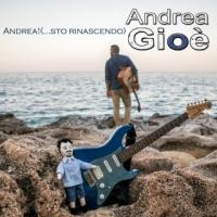 """ANDREA GIOE' """"ANDREA! (…STO RINASCENDO)"""" è il terzo singolo estratto dall' album """"l'ottimista!"""""""