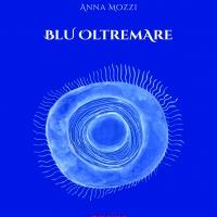 """Il """"Blu oltremare"""" di Anna Mozzi approda a Roma"""