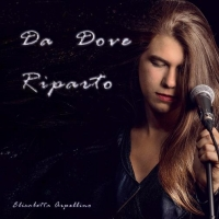 """ELISABETTA ARPELLINO """"DA DOVE RIPARTO"""" è nuovo il singolo della cantautrice astigiana in radio dal 28 settembre"""