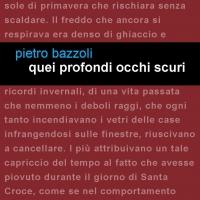 """Edizioni Leucotea in collaborazione con la collana Project annuncia l'uscita del romanzo di Pietro Bazzoli """"Quei profondi occhi scuri"""""""