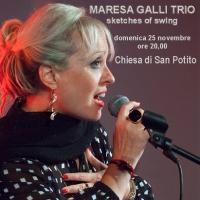 Maresa Galli Trio in Sketches of Swing, serata jazz nella Chiesa di San Potito a Napoli il 25 novembre alle ore 20