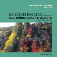 """Innocente Ruggero """"Luci ombre luoghi e memorie"""""""
