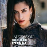 """ALICE CAIOLI: """"OTTO PASSI"""" – Remix Version è il nuovo singolo della cantautrice siciliana."""