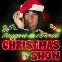 "RUGGERO de I TIMIDI - ""CHRISTMAS SHOW 2018"""
