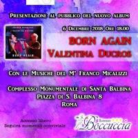 E' uscito Born Again, l'ultimo lavoro musicale di Valentina Ducros. Musiche del M° Franco Micalizzi