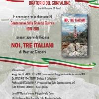 """Domenica 16 dicembre si terrà la presentazione dell'opera """"Noi, tre italiani"""" di Massimo Simonini, in occasione della chiusura del Centenario della Prima Guerra Mondiale."""