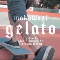 Makowagi presenta il suo nuovo singolo Gelato