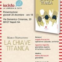 La chiave Titanica di Marco Napolitano alla libreria del Vomero a Napoli Iocisto