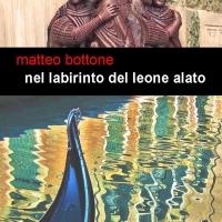 """Project Leucotea annuncia l'uscita in formato ebook """"Nel labirinto del leone alato"""" dell'autore Matteo Bottone."""