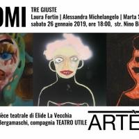 Laura Fortin, Alessandra Michelangelo, Marta Sesana: Tre Giuste