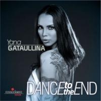 """YANA GATAULLINA: """"DANCE TO THE END"""" è il nuovo brano dance della cantante e dj russa"""