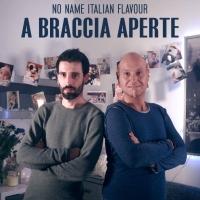 """""""A braccia aperte"""", in radio e nei digital store il nuovo singolo dei """"No Name Italian Flavour"""""""