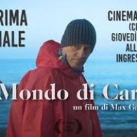 """Prima proiezione del documentario """" Il mondo di Carlo"""" con Carlo Denei, regia di Max Gaggino"""