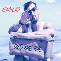 """Emilio e il suo """"Dico Bye Bye"""""""