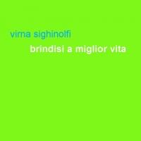 """La collana Grow-up annuncia l'uscita in formato ebook del libro di Virna Sighinolfi """"Brindisi a miglior vita"""""""