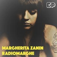 """MARGHERITA ZANIN: """"RADIOMARGHE"""" e' l'e.p. crossover fra l'album d'esordio e il prossimo attesissimo disco. """"Rosa"""" e' il singolo estratto."""