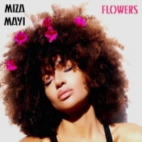 "MIZA MAYI: ""FLOWERS"" è il secondo singolo dell'artista afro italiana che anticipa l'uscita dell'album ""Stages of a growing flower"""