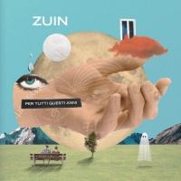 """Zuin: esce il disco """"Per tutti questi anni"""""""