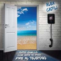 L'Album d'esordio di Alex Cadili