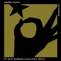 "Andrea Raffa: risultati importanti per ""Hit With Barbara"" / Alex Kenji Remix"