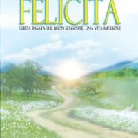"""""""La Via della Felicità"""" il libro che cambia l'Essere e la società"""