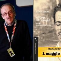 Darcy Ribeiro e il romanzo utopico: la prefazione di Giancorrado Barozzi del romanzo Utopia selvaggia