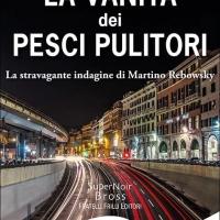 La vanità dei pesci pulitori: in uscita il terzo romanzo di Matteo Monforte
