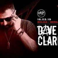 16/3 Dave Clarke al Bolgia - Bergamo