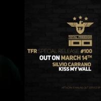 Silvio Carrano - Kiss My Wall 2019,  la release n.100 della sua label Total Freedom
