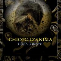 Chicco d'Anima - la nuova emozione poetica di Gioia Lomasti