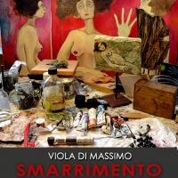 Smarrimento - opere di Viola Di Massimo