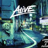 Lookin' For A Future, il nuovo disco degli Alive
