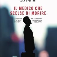 Luca Speciani racconta intrighi e misteri dell'industria farmaceutica e dolciaria  in un avvincente medical drama